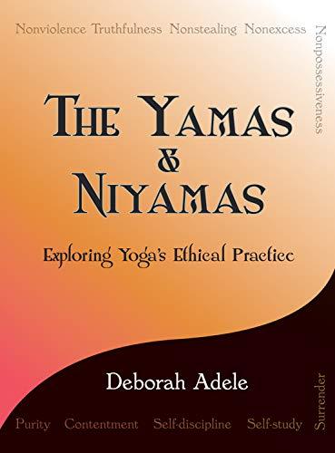Steven Deschuyteneer Elke dag de beste authentieke versie van uzelf te zijn hoe doe je dat Yamas Nyamas